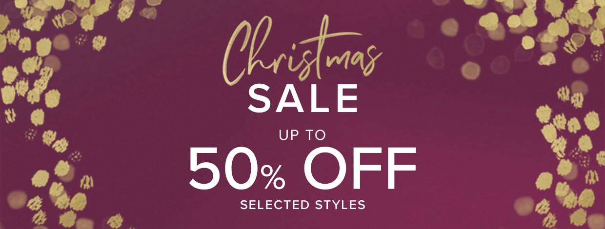 Christmas Sale - up to 50% off selected styles