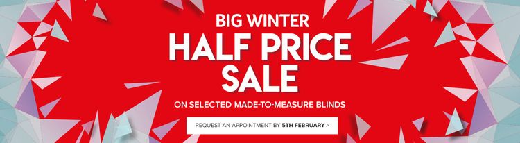 Big Winter sale - Up to Half Price Blinds