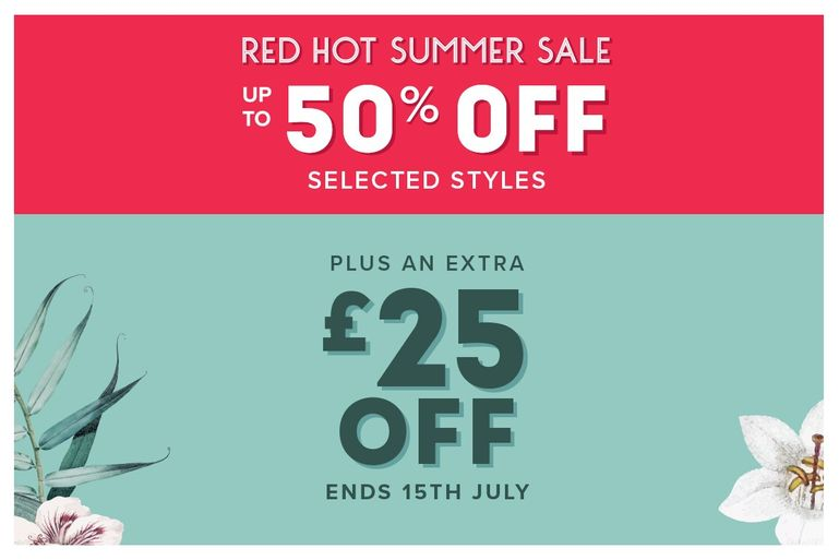 Red Hot Summer Sale: Up to 50% off selected styles plus an extra 25 pound off