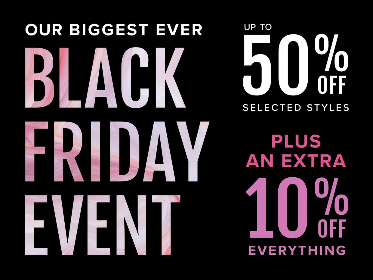 Our biggest ever black friday, up to 50% off selected styles, plus an extra 10% off selected styles