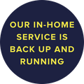our in home service is back up and running