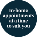 In-home appointments at a time to suit you