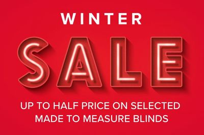 Winter sale up to half price on selected made to measure blinds