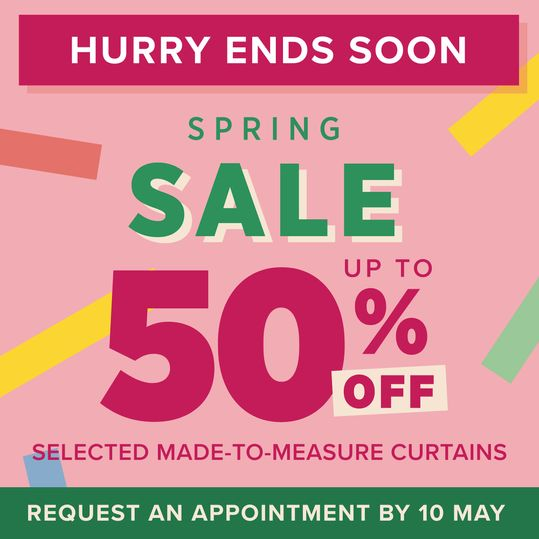 Hurry ends soon Spring Sale up to 50% off selected made-to-measure curtains Request an appointment